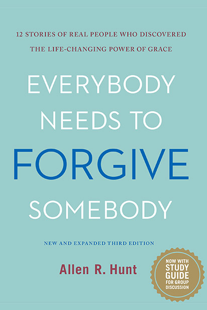 Everybody Needs to Forgive Somebody (3rd Edition)
